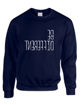 Adult Sweatshirt Be Different Creative Thinking Life Quote