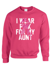 Adult Sweatshirt I Wear Pink For My Aunt Breast Cancer Survivor