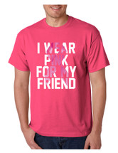 Men's T Shirt I Wear Pink For My Friend Breast Cancer Awareness