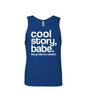 Cool Story Babe Now Go Make Me A Sandwich Men's Jersey Tank Top