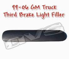 99-06 GM Truck Third Brake AVS Light Filler