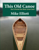 This Old Canoe by Mike Elliot