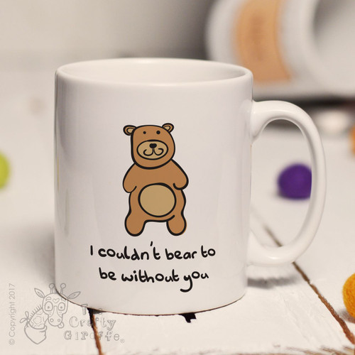 I couldn't bear to be without you mug