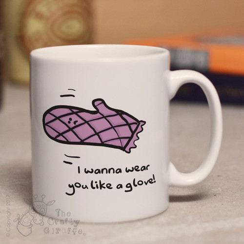 I wanna wear you like a glove mug