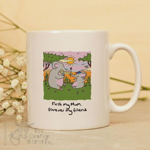 First my Mum forever my friend mug