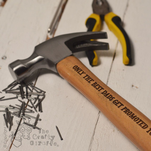 Personalised Hammer - Only the best Dads get promoted to