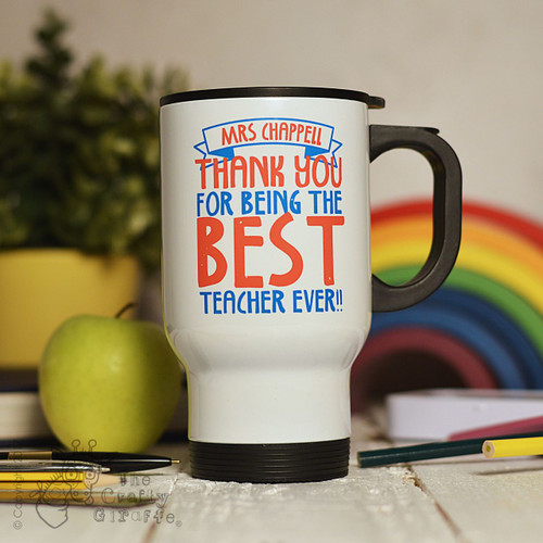 Personalised Best Teacher Ever Travel Mug