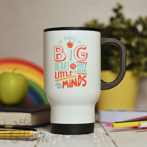 Personalised It takes a big heart to help shape little minds Travel Mug