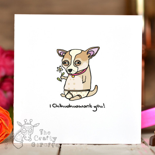 I chihuahuawant you Card