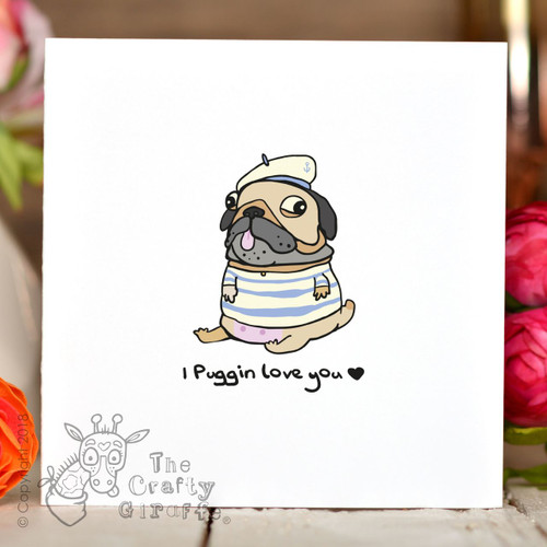 I puggin love you Card