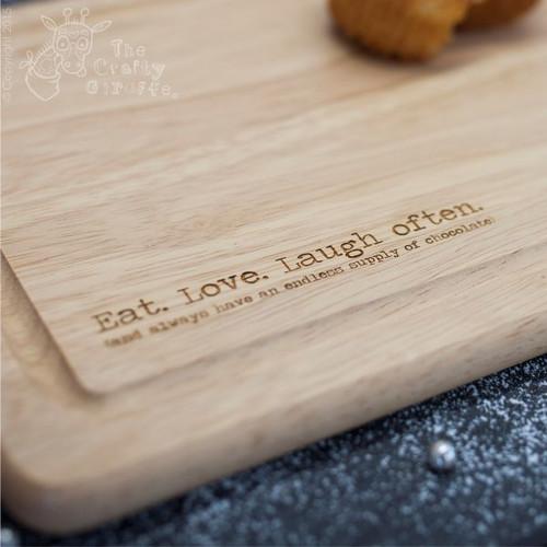 Eat. Love. Laugh Often Wooden Board