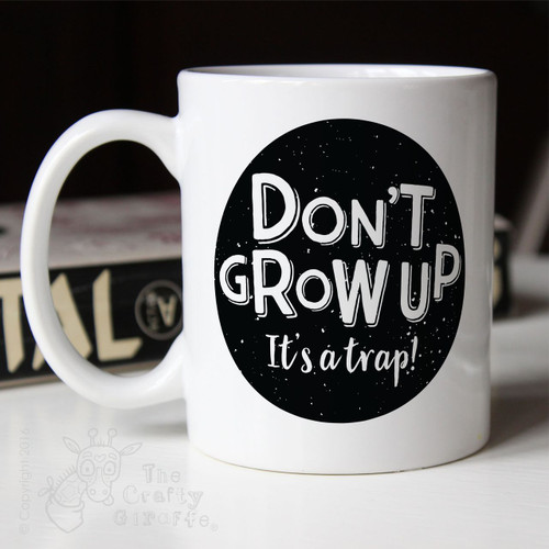 Don't grow up - It's a trap Mug