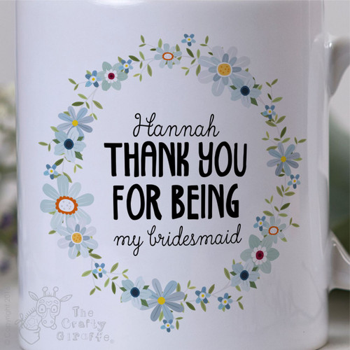 Personalised - Thank you for being my bridesmaid Mug