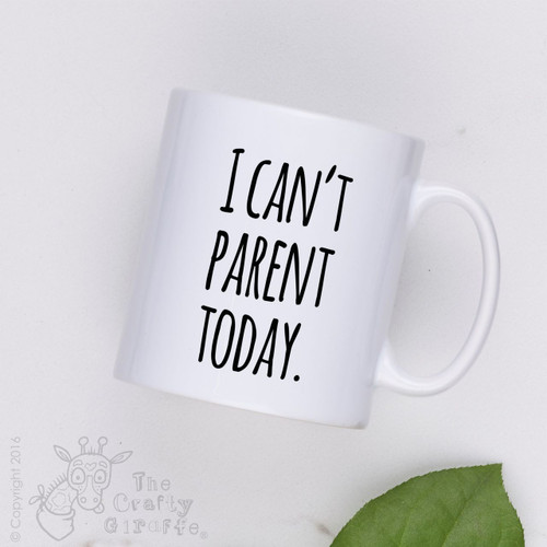 I can't parent today Mug