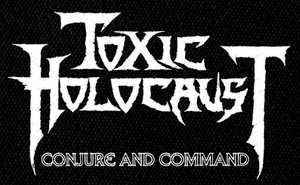 "Toxic Holocaust - Conjure and Command 6x4"" Printed Patch"