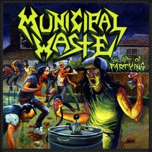 """Municipal Waste - The Art Of Partying 8x8"""" Color Backpatch"""