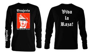 Brujeria - Viva Presidente Trump! Long Sleeve T-Shirt
