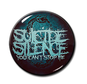 "Suicide Silence - You Can't Stop Me 1.5"" Pin"
