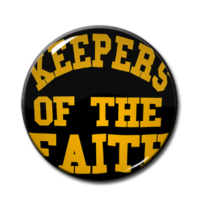 "Keepers of the Faith 1.5"" Pin"