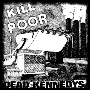 "Dead Kennedys - Kill the Poor 5x5"" Printed Sticker"