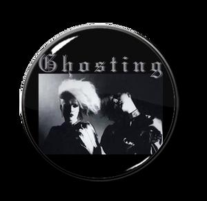 "Ghosting 1"" Pin"