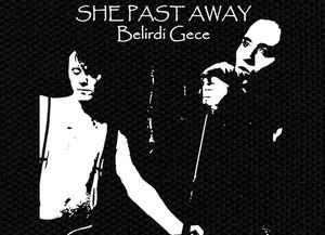 "She Past Away - Belirdi Gece 5x4.5"" Printed Patch"