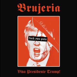 "Brujeria - Viva Presidente Trump 4x4"" Color Patch"