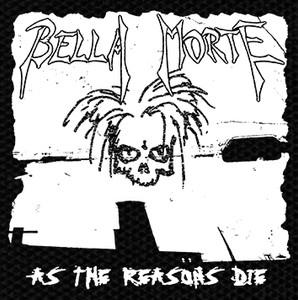 """Bella Morte - As The Reasons Die 4x4"""" Printed Patch"""