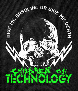 Children of Technology - Give Me Gasoline Backpatch 11x13""