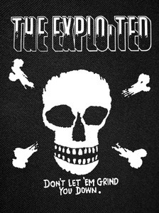 The Exploited - Don't Let Em Grind You Backpatch 11x15""