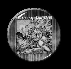 "Birdflesh Slavebreed - Nekroacropolis Split 1"" Pin"