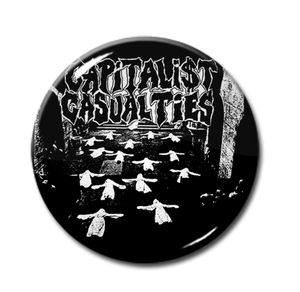 "Capitalist Casualties 1"" Pin"
