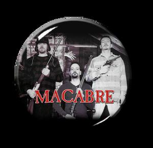 """Macabre - Promo Pic  1"""" Pin"""