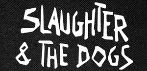 "Slaughter & The Dogs Logo 4x2.5"" Printed Patch"
