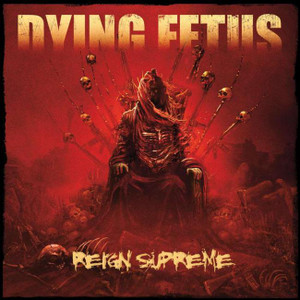 "Dying Fetus - Reign Supreme 4x4"" Color Patch"