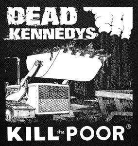 Dead Kennedys Kill the Poor Backpatch 11x12""