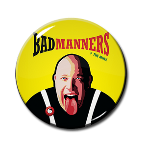"Bad Manners - The Minx 1"" Pin"