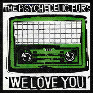"The Psychedelic Furs - We Love You 4x4"" Color Patch"