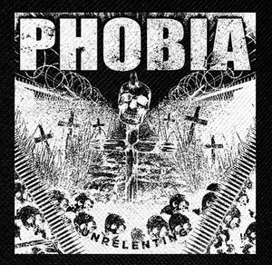 "Phobia - Unrelenting 4x4"" Printed Patch"