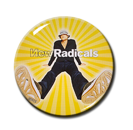 "New Radicals - Mother We Just Can't Get Enough 1.5"" Pin"