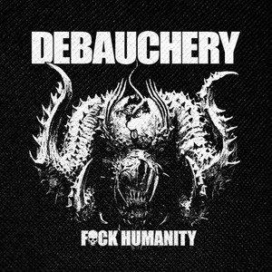 "Debauchery - Fuck Humanity 4x4"" Printed Patch"