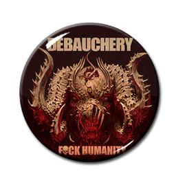"""Debauchery - Fuck Humanity 1"""" Pin"""