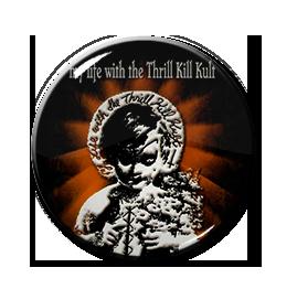 "My Life With the Thrill Kill Kult 1"" Pin"