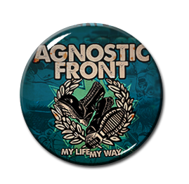 "Agnostic Front - My Life My Way 1"" Pin"
