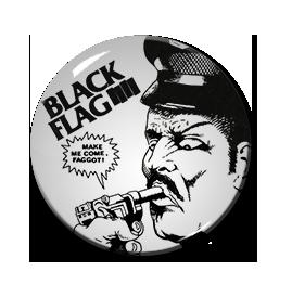 "Black Flag - Make Me Come 1"" Pin"