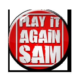 "Play It Again Sam 1"" Pin"