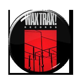 "Wax Trax! Records 1"" Pin"
