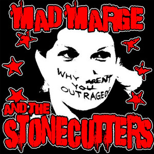 "Mad Marge And The Stonercutters - Why Aren't you Outraged? 4x4"" Color Patch"