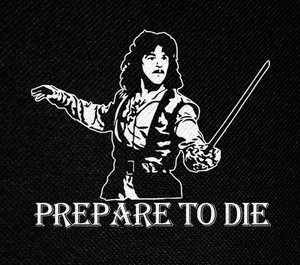 "The Princess Bride - Inigo Montoya Prepare to Die 4x5"" Printed Patch"