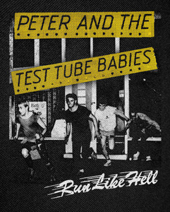 Peter and the Test Tube Babies - Run Like Hell Backpatch 12x15""